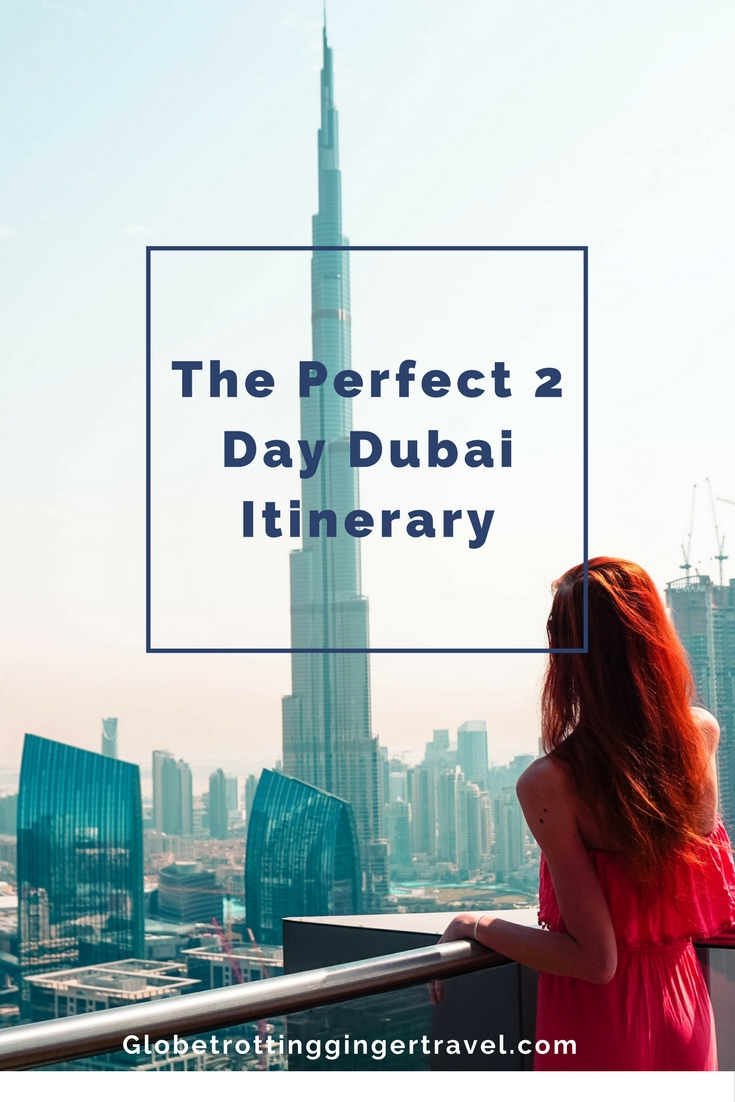 The Perfect 2 Day Dubai Itinerary