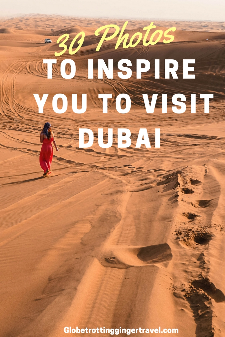30 Photos of Dubai to Inspire you to Visit